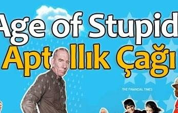 Photo of The Age of Stupid | Aptallık Çağı