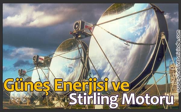 gunesstirling Güneş Enerjili Stirling Motoru, Enerji ve Temiz Su Darboğazını Çözebilecek mi?