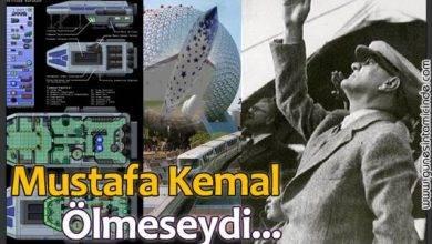 Photo of Mustafa Kemal Ölmeseydi…