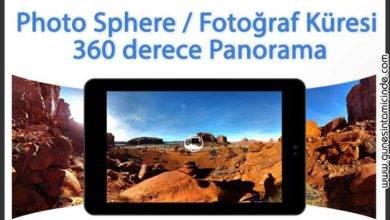 Photo of Telefonunuzla, Tabletinizle 360 Derece Küresel Fotoğraflar Çekin – Photo Sphere – Fotoğraf Küresi