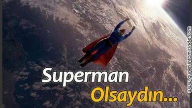 Photo of Allah Aşkına Sen Süperman Olsaydın, Sonsuz Uzaya mı Açılırdın, Bu Dünyada mı Kalırdın?